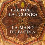 La Mano de Fátima, de Ildefonso Falcones